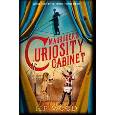 Magruder's Curiosity Cabinet by H.P. Wood