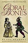 Coral Bones (Monstrous Little Voices, #1)