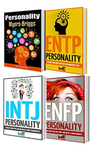 Personality: Box Set: INFJ - ENFP - INTJ - ENTP: by ME Insights