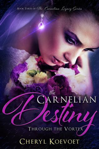The Carnelian Destiny: Through the Vortex (Carnelian, #3)