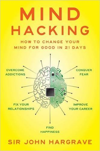 Mind-Hacking-How-to-Change-Your-Mind-for-Good-in-21-Days