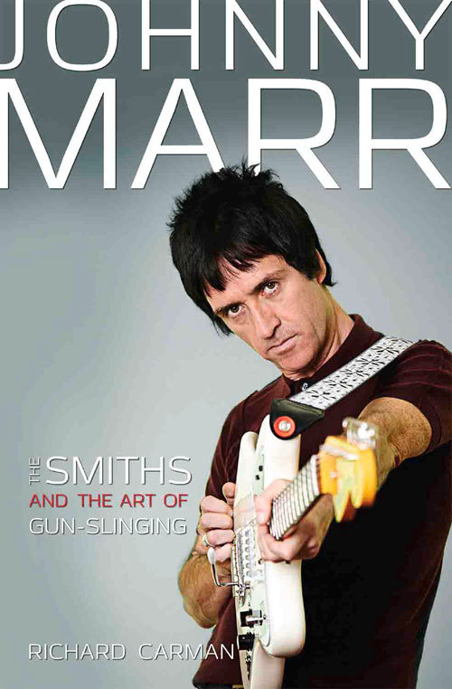 Johnny Marr The Smiths and the Art of Gunslinging