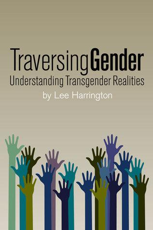 Traversing Gender by Lee  Harrington