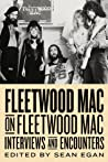 Fleetwood Mac on Fleetwood Mac: Interviews and Encounters