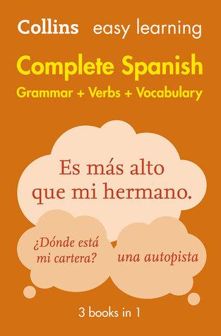 Complete Spanish Grammar Verbs Vocabulary: 3 Books in 1