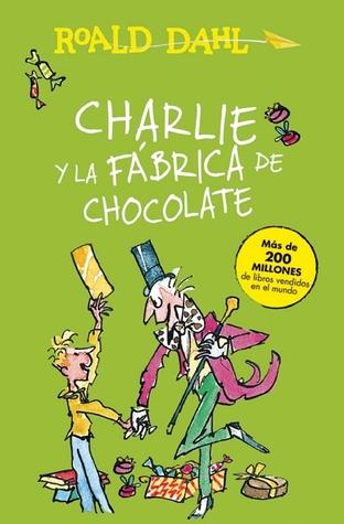 Charlie y la fábrica de chocolate (Charlie Bucket, #1)