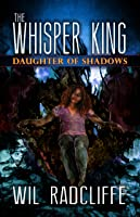 Daughter of Shadows (The Whisper King #2)