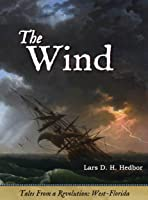 The Wind: Tales From a Revolution - West-Florida
