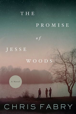 The Promise of Jesse Woods by Chris Fabry