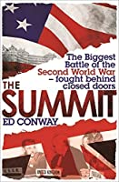 The Summit: The Biggest Battle of the Second World War - fought behind closed doors