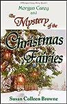 Morgan Carey and The Mystery of the Christmas Fairies (Morgan Carey, #2)