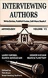 PUBLISHING: Book Marketing: INTERVIEWING AUTHORS ANTHOLOGY VOLUME VI