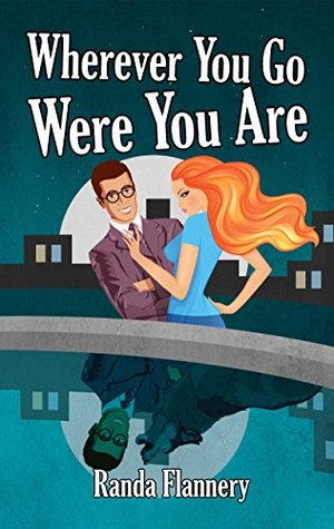 Wherever You Go Were You Are (Magically Yours, #2)