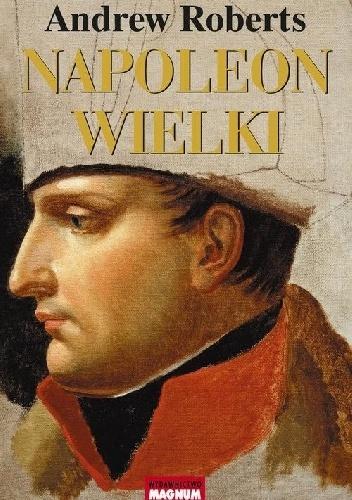 Napoleon Wielki Andrew Roberts