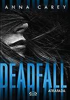 Deadfall. Atrapada (Blackbird, #2)