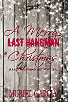 A Merry Last Hangman Christmas (Last Hangman MC Book 4)