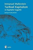 Tarihsel Kapitalizm ve Kapitalist Uygarlık (Genişletilmiş Basım)