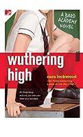 Wuthering High: A Bard Academy Novel (The Bard Academy)