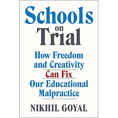 Educational Malpractice Child >> Schools On Trial How Freedom And Creativity Can Fix Our Educational