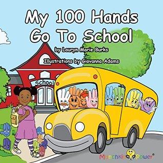 My 100 Hands Go To School Lauryn Marie Burks, Giovanna Adams