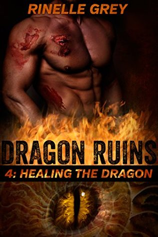 Healing the Dragon by Rinelle Grey