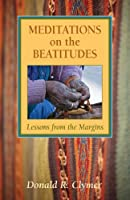 Meditations on the Beatitudes: Lessons from the Margins