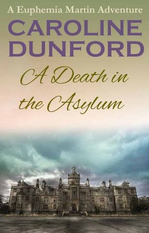 A Death in the Asylum (A Euphemia Martins Mystery)