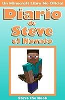 Diario de Steve el Novato (Un Minecraft Libro No Oficial)