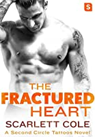The Fractured Heart (Second Circle Tattoos, #2)