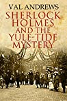 Sherlock Holmes and the Yule-tide Mystery