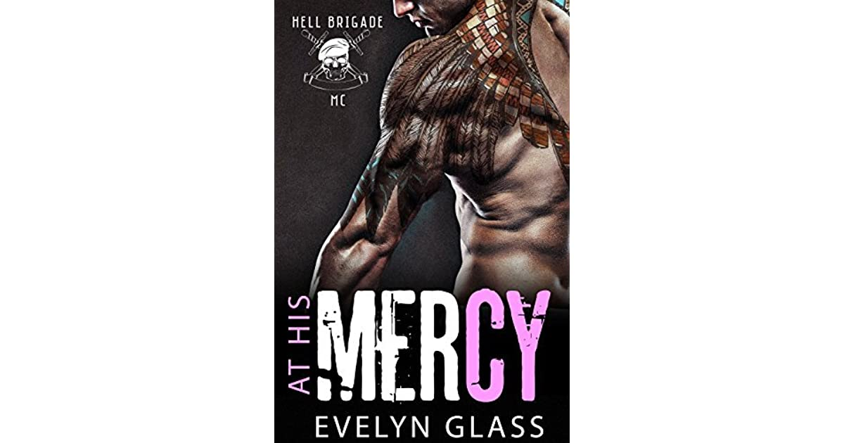 At His Mercy Hell Brigade Motorcycle Club 4 By Evelyn Glass