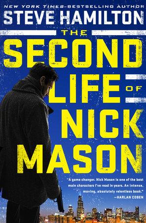 The Second Life of Nick Mason (Nick Mason, #1) by Steve Hamilton