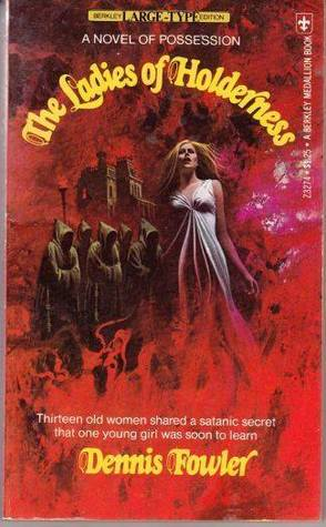 The Ladies of Holderness by Dennis  Fowler