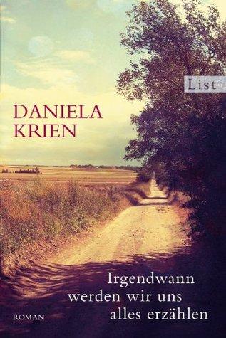Irgendwann Werden Wir Uns Alles Erzahlen by Daniela Krien