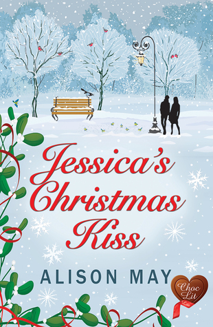 Christmas Kiss 3.Jessica S Christmas Kiss Christmas Kisses 3 By Alison May