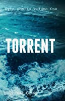 Torrent: The first book of Byte short stories