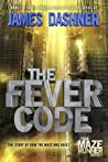 The Fever Code (The Maze Runner, #5)