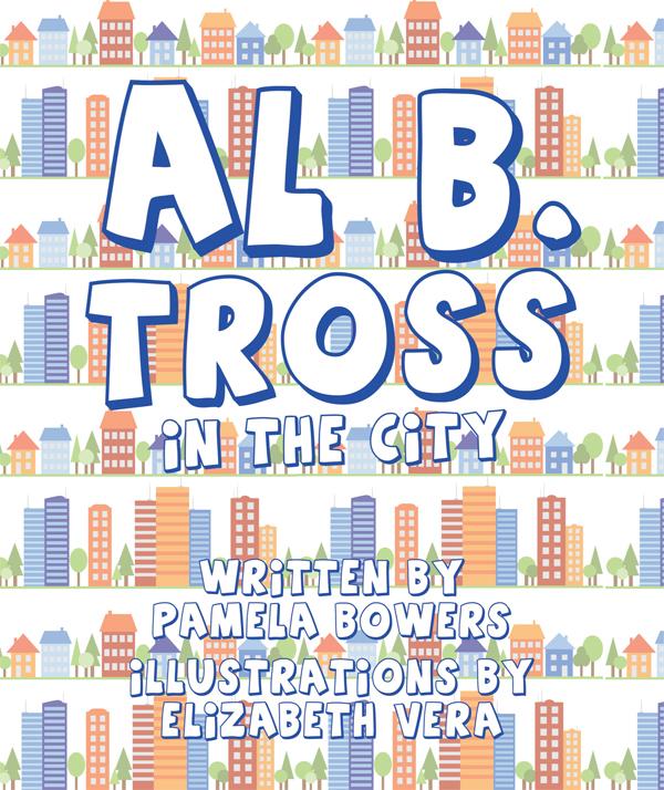 Al B. Tross: In the City  by  Pamela G. Bowers