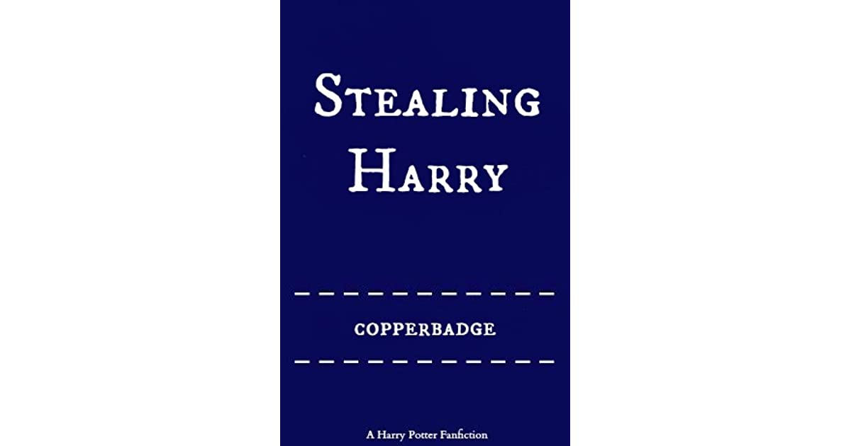 Stealing Harry (Stealing Harryverse, #1) by copperbadge