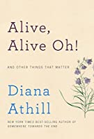 Alive, Alive Oh!: And Other Things That Matter