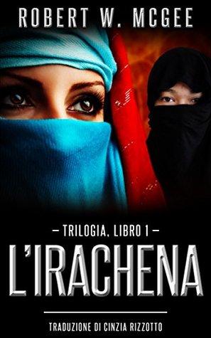 L'irachena: Libro 1 della trilogia (Trilogia dell'irachena)