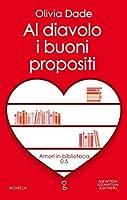 Al diavolo i buoni propositi (Lovestruck Librarians, #1)
