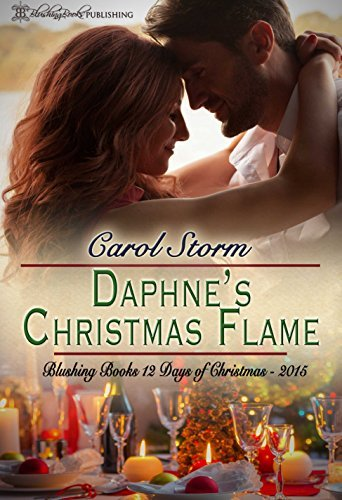 Daphne's Christmas Flame (12 Naughty Days of Christmas Book 3)