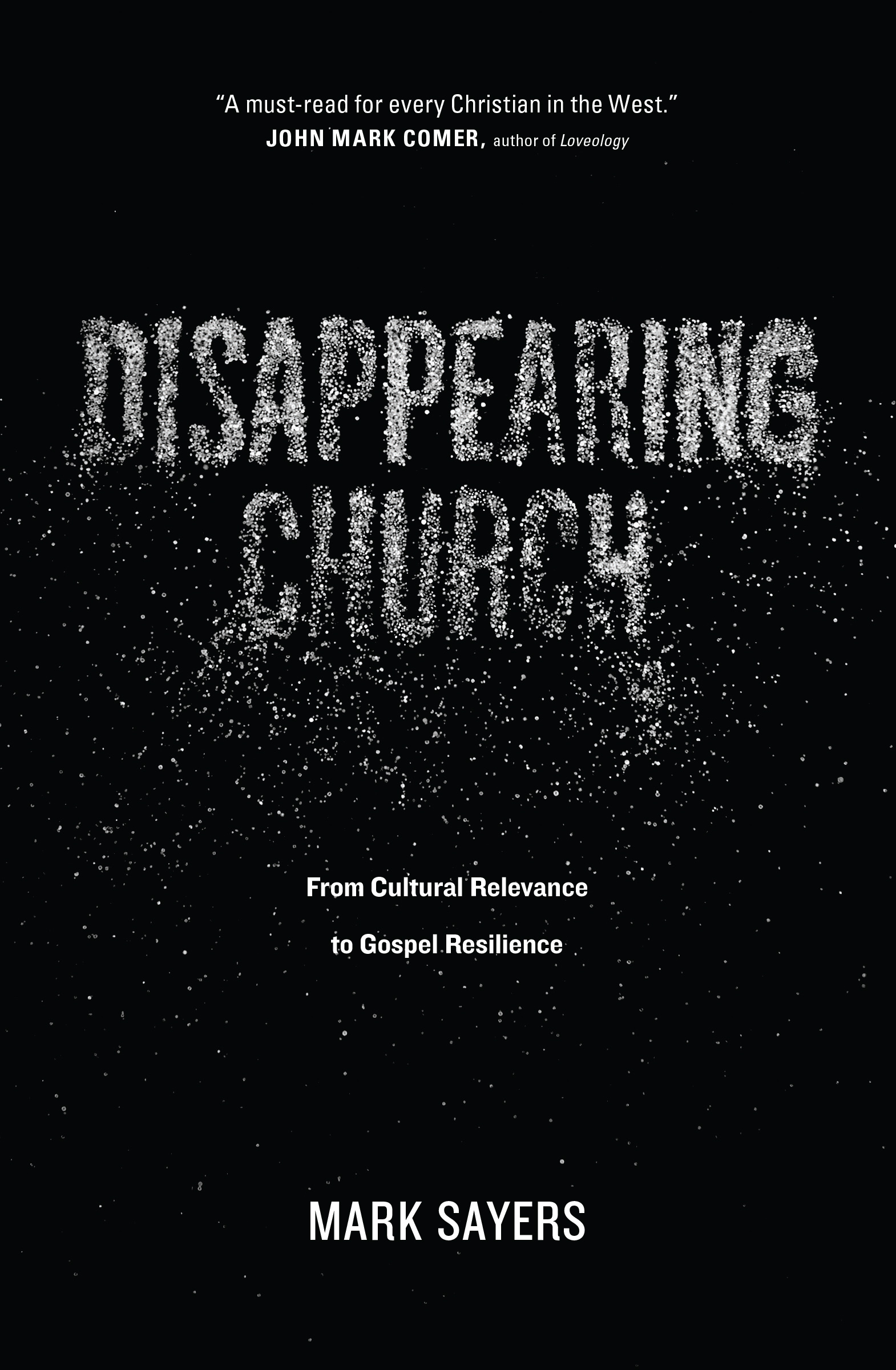 Disappearing Church From Cultural Relevance to Gospel Resilience