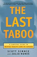 The Last Taboo: A Survival Guide to Mental Health Care in Canada