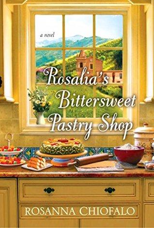 Rosalia's Bittersweet Pastry Shop by Rosanna Chiofalo