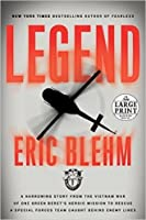 Legend: A Harrowing Story from the Vietnam War of One Green Beret's Heroic Mission to Rescue a Special Forces Team Caught Behind Enemy Lines