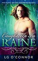 Caught Up In Raine (Caught Up in Love, #1)