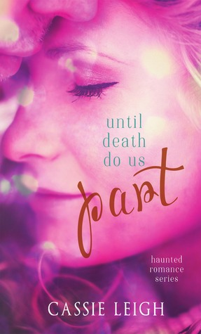 Until Death Do Us Part (Haunted Romance, #1)
