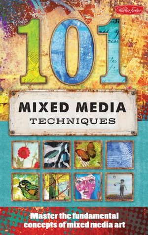 101 Mixed Media Techniques by Isaac Anderson